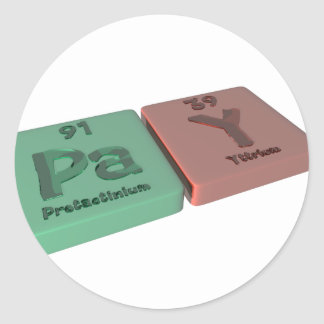 Pay  as Pa Protactinium and Y Yttrium Classic Round Sticker
