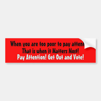 Pay Attention Car Bumper Sticker