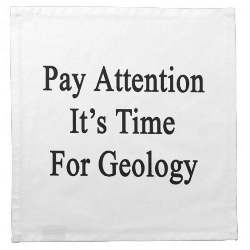 Pay Attention It's Time For Geology Napkin