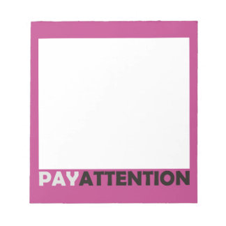 Pay Attention Notepad