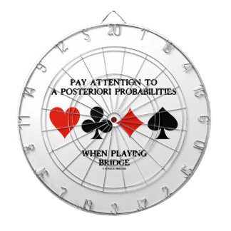 Pay Attention To A Posteriori Probabilities Bridge Dart Boards