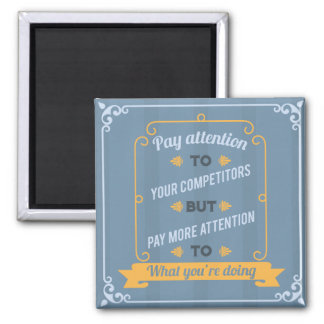 Pay Attention To Your Competitors 2 Inch Square Magnet