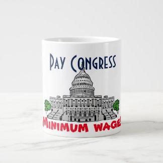 """""""Pay Congress minimum wage!"""" Large Coffee Mug"""