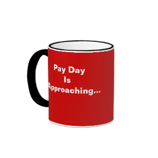 Pay Day Payroll Keep Calm Motivational Slogan Ringer Coffee Mug