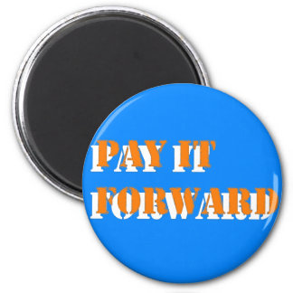 pay it forward 2 2 inch round magnet