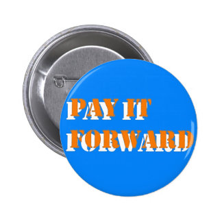 pay it forward 2 pinback button