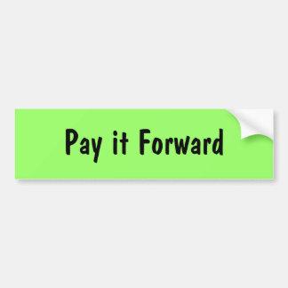 Pay it Forward Car Bumper Sticker