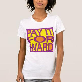 PAY IT FORWARD T SHIRT
