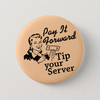 Pay It Forward, Tip Your Server Pinback Button