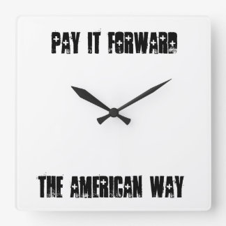 Pay it Foward the American Way - Clock