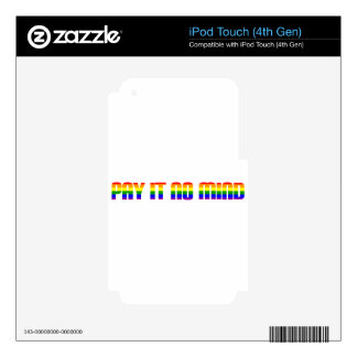 pay it no mind skins for iPod touch 4G