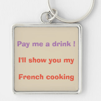 Pay me a drink ! keychain