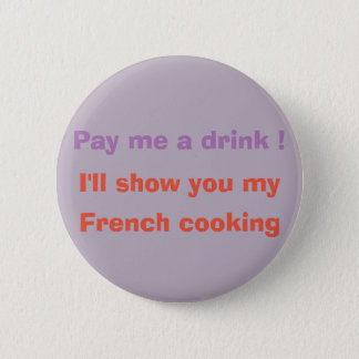 Pay me a drink ! pinback button
