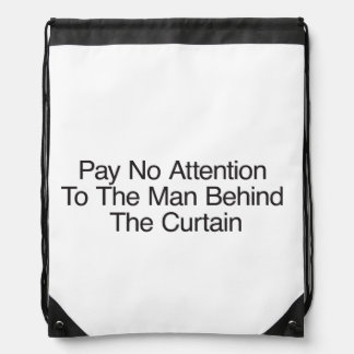 Pay No Attention To The Man Behind The Curtain Cinch Bag