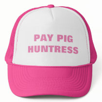 PAY PIG HUNTRESS TRUCKER HAT