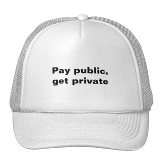 Pay public, get private trucker hat