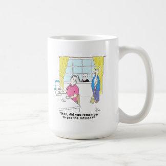 Pay the hitman always coffee mugs