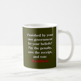 Pay the penalty, vote Republican Coffee Mug