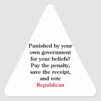 Pay the penalty, vote Republican Triangle Sticker