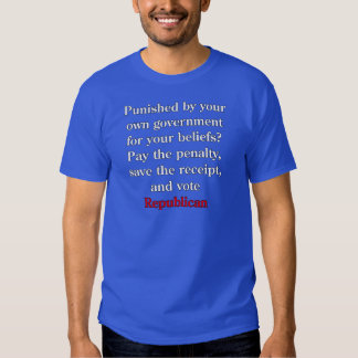 Pay the penalty, vote Republican T-Shirt