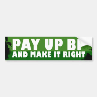 Pay Up bp Bumper Stickers