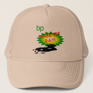 Pay up BP Trucker Hat