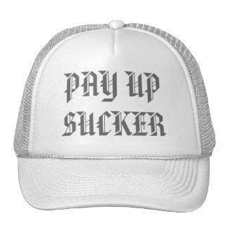 PAY UP SUCKER TRUCKER HAT