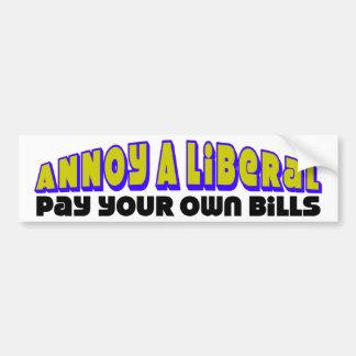 Pay Your Own Bills! Bumper Sticker