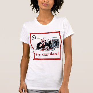 Pay Your Share Mr. Big! T-Shirt