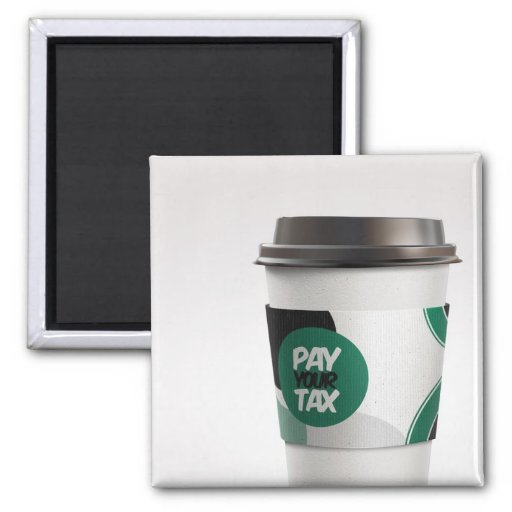 Pay Your Tax Fridge Magnet
