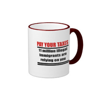 Pay your taxes ringer coffee mug
