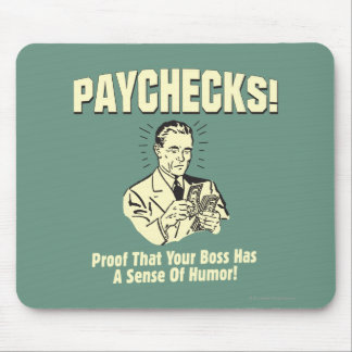 Paychecks: Sense of Humor Mouse Pad