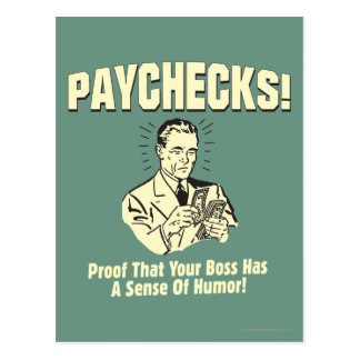 Paychecks: Sense of Humor Postcard