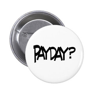 Payday? Button