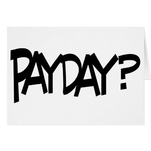Payday? Greeting Card