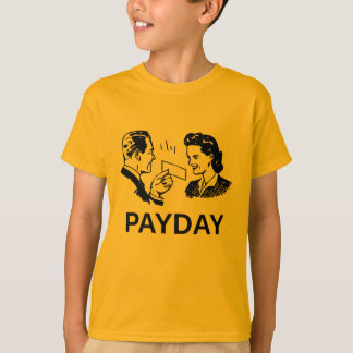 Payday T-Shirt