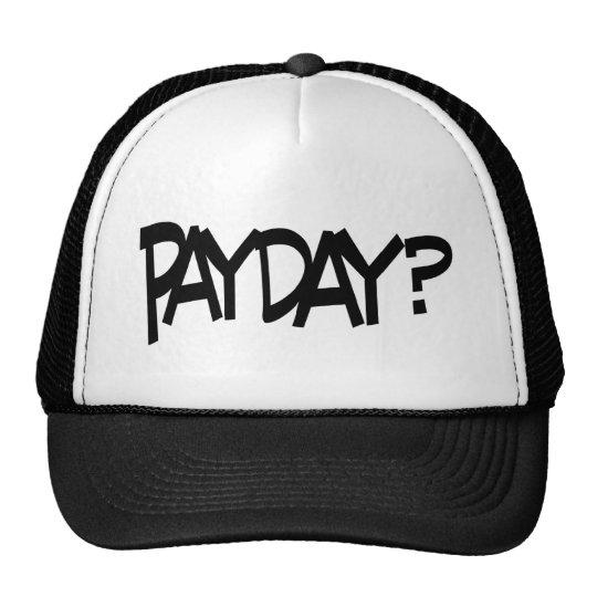 Payday? Trucker Hat