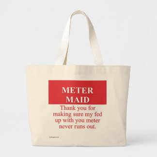 Paying the Meter Maid (3) Large Tote Bag