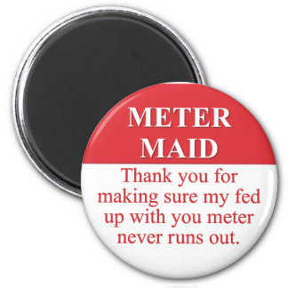 Paying the Meter Maid (3) Magnet