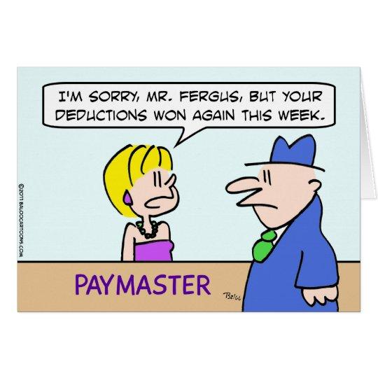 Paymaster says deduction won this week. card