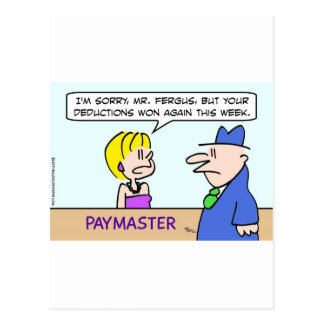 Paymaster says deduction won this week. postcard