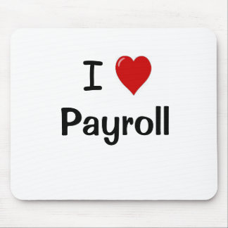 Payroll - I Love Payroll Motivational Quote Mouse Pad