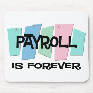Payroll Is Forever Mouse Pad