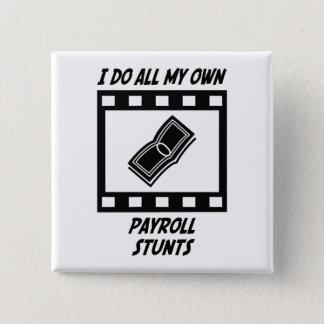 Payroll Stunts Pinback Button