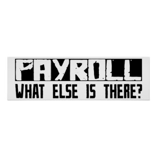 Payroll What Else Is There? Poster