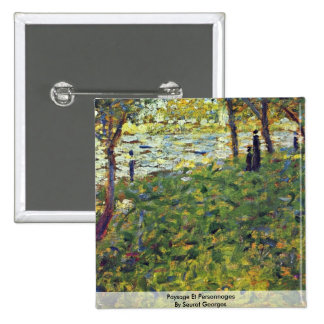 Paysage Et Personnages By Seurat Georges Pinback Buttons