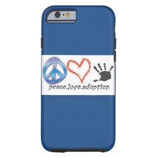 Paz. Amor. Adopción Funda De iPhone 6 Tough