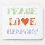Paz, amor, armonía alfombrilla de ratón