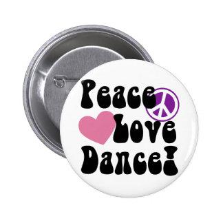 Paz, amor, danza pin redondo de 2 pulgadas