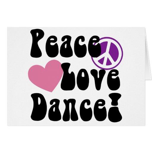 Paz, amor, danza tarjeta de felicitación